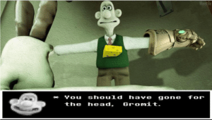 Head, Dank Memes, and Gone: Weetile  You  should  have  for  gone  Gromit.  head,  the You should have gone for the head.