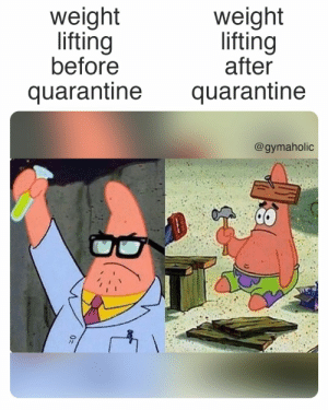 Weight lifting before quarantine vs. weight lifting after quarantine.  Gymaholic App: https://www.gymaholic.co  #fitness #motivation #workout #meme: Weight lifting before quarantine vs. weight lifting after quarantine.  Gymaholic App: https://www.gymaholic.co  #fitness #motivation #workout #meme
