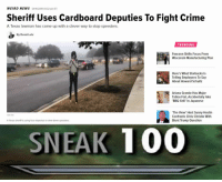 Chris Christie: WEIRD NEWS  o111/2019 01:32 pm ET  Sheriff Uses Cardboard Deputies To Fight Crime  A Texas lawman has come up with a clever way to stop speeders.  By David Lohr  TRENDING  Foxconn Shifts Focus From  Wisconsin Manufacturing Plan  Here's What Starbucks Is  Telling Employees To Say  About Howard Schultz  Ariana Grande Has Major  Tattoo Fail, Accidentally Inks  BBQ Grill In Japanese  The View' Host Sunny Hostin  Confronts Chris Christie With  Blunt Trump Question  TWITEE  A Texas sheriff is using faux deputies to slow down speeders.  SNEAK 1 00