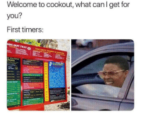 Can, First, and You: Welcome to cookout, what can I get for  you?  First timers:  COOK OUT