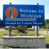 Welcome to  Michigan  Owned by Urban Meyer Michigan is not only the little sister to Ohio State, but they're the youngest child behind Western Michigan and Michigan State 💯💯😭😂😭😂😭😂😂😭😂 UrbanLEGEND GoBucks OhioState