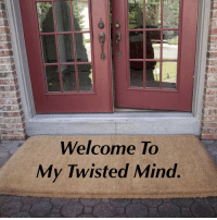 twisted mind: Welcome To  My Twisted Mind.