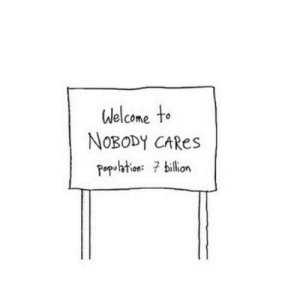https://iglovequotes.net/: Welcome to  NOBODY CARES  Popbtion: billion https://iglovequotes.net/