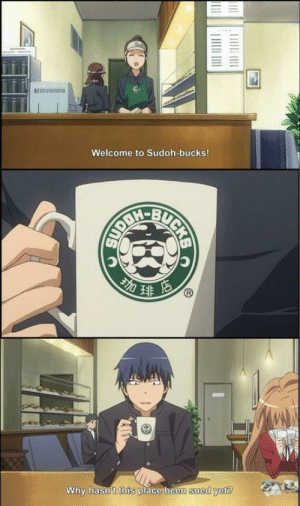 Anime_irl: Welcome to Sudoh-bucks!  Why hasn't this place been sued yet? Anime_irl