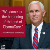 Memes, News, and White House: Welcome to  the beginning  of the end of  ObamaCare  Vice President Mike Pence  FOX  NEWS  (AP Photo/Manuel Balce Ceneta) Vice President MikePence joined President DonaldTrump and Republican members of Congress at The White House Thursday immediately after the House passed a new health care bill.