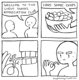 snacks: WELCoME TO THE HAVE SOME CHIPS  CHEWY SNACKS  APPRECIATION CLU  slaughterkeys.tumblre.com snacks