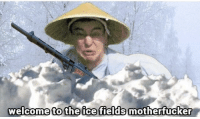 Soviet, Ice, and Platoon: welcome to the ice fields motherfucker  fields mothertucker A Finnish soldier ambushes a Soviet platoon ( Circa December 1939)
