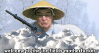 Soviets invading finland (circa 1939): welcome to the ice fields motherfucker Soviets invading finland (circa 1939)