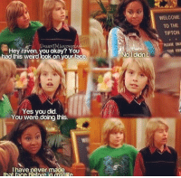 Memes, Weird, and Okay: WELCOME  TO THE  TIPTON  INSTAGIZAN  PLEASE  SN  Hey raven, you okay? YOU  had this weird look on vour face  Ididn't  Yes you did.  You weré doing this.  I have never made  hat face hefnce in mllife
