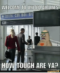 united airlines: WELCOME TO UNITED AIRLINES  C01  HOW TOUGH ARE YAE  mematic.net  ifunny.C