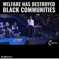 Community, Memes, and Black: WELFARE HAS DESTROYED  BLACK COMMUNITIES  TURNING  POINT USA  Candace Owens NAILS IT! Since LBJ's Great Society, Big Government Has DESTROYED The Black Community #BigGovSucks