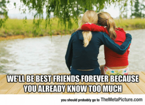 lolzandtrollz:  Why We'll Be Best Friends Forever: WELL BE BEST FRIENDS FOREVER BECAUSE  YOUALREADY KNOW TOOMUCH  you should probably go to TheMetaPicture.com lolzandtrollz:  Why We'll Be Best Friends Forever