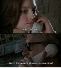 Silence, Silence of the Lambs, and The Silence of the Lambs: Well, Clarice  have the lambs stopped screaming? The Silence of the Lambs (1991)