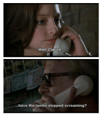 Memes, Silence, and 🤖: Well, Clarice..  .have the lambs stopped screaming? The Silence Of The Lambs