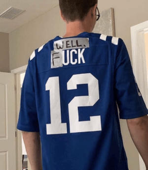 Indianapolis Colts, Football, and Nfl: WELL  FUCK  12 Colts fans today... https://t.co/xg49KRkNtx