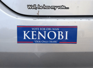 "Obi-Wan Kenobi, Tumblr, and Blog: Well, he has my vote.  VOTE FOR OBI-WAN  KENOBI  ""OUR ONLY HOPE srsfunny:Well Don't Blame Me, I Voted For Vader"