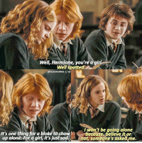 Being Alone, Food, and Hermione: Well, Hermione, you're a girl,  Well spotted  Well sooth  @SLUGHORNSII IG  Iwon't be going alone  ecause believe .it or  It's one thing for a bloke tosho  up alone. For a girl, it's just sad.  not, someone's asked me. I love how Harry in the first pic is like 'wait Ron no'. What's your favorite breakfast food?