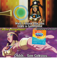 """Future, Goku, and Lol: Well,I -think that Son  Goku is handsome  at the tournament  @future.trunkssO  vese  dure  Pleasuremax Tingling  3  Ohhh... Son Gokuuu.... DAMN JEREZ GOT THEM CONDOMS 😂!! Lol well Ik She saying that he is good looking doesn't mean that she likes him, but I thought this would make a good """"JOKE"""" And Chichi is the only woman made for Goku, so no hatred this is only a meme for fun, if u dnt like it then I understand"""