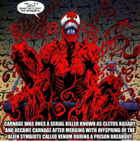 alienated: WELL IT'S  ABOUT  TIME THEY SENT  THE DINNER IN  CARNAGE WAS ONCE A SERIAL KILLER KNOWN AS CLETUS KASADY  AND BECAME CARNAGE AFTER MERGING WITH OFFSPRING OF THE  ALIEN SYMBIOTE CALLED VENOM DURING A PRISON BREAKOUT