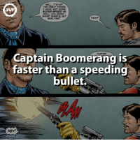 Memes, 🤖, and Villains: WELL IT'S NOT  THE ONLY POWER  I HAVE. GOT SOME  SUPER-SPEED AS  WELL, you KNOW.  SHORT BURSTS, BUT  YEAH?  REAL FAST.  Captain Boomerang is  faster than a speeding  bullet.  HEY! Captain Boomerang!!! ⚡️ @discoveryfacts captainboomerang dc fact villain suicidesquad thaflash