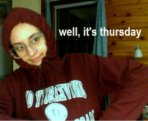 legalgranola:  flightcub:  flightcub:  flightcub:  flightcub:  flightcub:  thursday needs a meme, here's my attempt to contribute. it's thursday and i'm here to help. thanks   it's thursday today but it's cold outside, so here's an update on my attempt at a thursday meme. it's thursday and it's cold but i'm still here to help. thanks     it's 2015 now and thursday still needs a meme, here's another attempt to contribute. it's thursday and it's a new year and as always i'm here to help. thanks    spring has sprung but thursday still needs a meme, so here's another attempt to contribute. it's springtime this thursday, and even as the seasons change i'm here to help. thanks   it's a summer thursday and thursday still needs a meme, so here's one more attempt to contribute. it's thursday and this summer i'm here to help. thanks  Her dedication must not go unrecognized : well, it's thursday legalgranola:  flightcub:  flightcub:  flightcub:  flightcub:  flightcub:  thursday needs a meme, here's my attempt to contribute. it's thursday and i'm here to help. thanks   it's thursday today but it's cold outside, so here's an update on my attempt at a thursday meme. it's thursday and it's cold but i'm still here to help. thanks     it's 2015 now and thursday still needs a meme, here's another attempt to contribute. it's thursday and it's a new year and as always i'm here to help. thanks    spring has sprung but thursday still needs a meme, so here's another attempt to contribute. it's springtime this thursday, and even as the seasons change i'm here to help. thanks   it's a summer thursday and thursday still needs a meme, so here's one more attempt to contribute. it's thursday and this summer i'm here to help. thanks  Her dedication must not go unrecognized