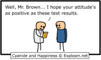 http://t.co/JYow05kNHA: Well, Mr. Brown... I hope your attitude's  as positive as these test results  Cyanide and Happiness © Explosm.net- http://t.co/JYow05kNHA