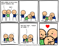 Dank, Instagram, and Http: WE'LL NEED TO DO A FULL  CAVITY SEARCH, SIR.  BUT-  DID YOU JUST... TOUCH  MY HAND...?  Cyanide and HappinessExplosm.netl http://www.instagram.com/davemcelfatrick