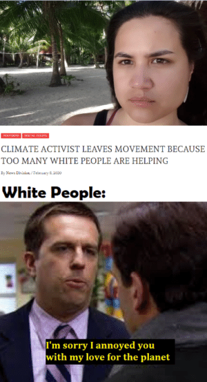 Well obviously the answer is more white people need to stop caring about the planet.: Well obviously the answer is more white people need to stop caring about the planet.