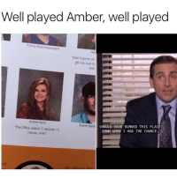 Went to Netflix to confirm, checks out! - Factchecked: Well played Amber, well played  Timmy  Ale  Even if you're on  get run over ity  Amber Rains  The Office, season 7,episode 19  mnute 1445  SHOULD HAVE BURNED THIS PLACE  DOWN WHEN I HAD THE CHANCE  Bharat Ramk  ell Went to Netflix to confirm, checks out! - Factchecked