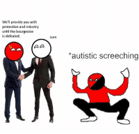 Memes, China, and Revolution: We'll provide you with  protection and industry  until the bourgeoise  is defeated.  Sure  *autistic screeching The second Marxism-Leninism-Maoism class will be live streamed today at 10 PM EST. ___________________ Comrades: @bread.and.rosa @chairmankenye @american.marxist @queercommunist @comrade_dogg @state.and.revolution @marxist_activist ___________________ communism socialism maoism hillary trump anarchism lgbt marxism leninism communist liberal republican democrat obama politics political meme freedom capitalism election2016 dumptrump china russia conservativelogic notmypresident america blacklivesmatter