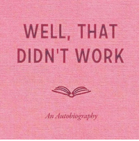 story of my life (@marieclairemag): WELL, THAT  DIDN'T WORK  An Autobiography story of my life (@marieclairemag)