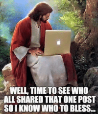Dank, Well Timed, and 🤖: WELL TIME TO SEEwHo  ALL SHARED THAT ONEPOST  SOI KNOW WHOTO BLESS...