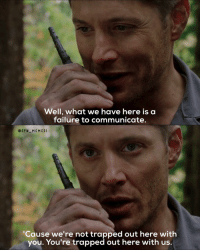 Well What We Have Here Is A Failure To Communicate Spn Meme Si