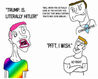 """-Founder: """"WELL WHEN YOU ACTUALLY  """"TRUMP. IS  LOOK AT THE HISTORY YOU  CAN SEE THAT WHILE CERTAIN  LITERALLY HITLER!  TRAITS MAY SEEM SIMILAR...""""  CONSERVATIVE  ALT-RIGHT -Founder"""