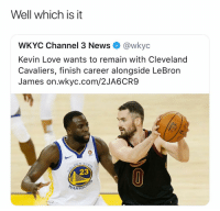 Basketball, Cavs, and Cleveland Cavaliers: Well which is it  WKYC Channel 3 News @wkyc  Kevin Love wants to remain with Cleveland  Cavaliers, finish career alongside LeBron  James on.wkyc.com/2JA6CR9  23  ARR Can't do both 😂 nbamemes nba cavs (Via ‪joebw11‬-Twitter)