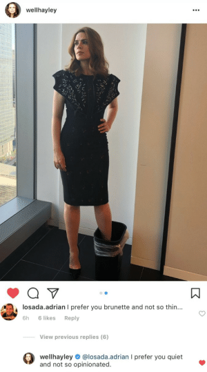 blueeyesshyskies:  agentscullycarter:  what a queen i bloody love her  Amazing but why is her foot in the bin : wellhayley   losada.adrian I prefer you brunette and not so thin...  6h 6 likes Reply  View previous replies (6)  weilhayley # @losada.adrían l prefer you quiet  and not so opinionated. blueeyesshyskies:  agentscullycarter:  what a queen i bloody love her  Amazing but why is her foot in the bin
