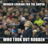 [ Credit to Arsenal memes and pictures ]: WENGER LOOKING FOR THE SNIPER  (a Footy Humour  WHO TOOK  OUT ROBBEN  Make a Meme [ Credit to Arsenal memes and pictures ]