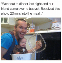 """😂😂Wth: """"Went out to dinner last night and our  friend came over to babysit. Received this  photo 20mins into the meal..."""" 😂😂Wth"""