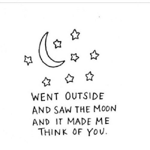 Saw, Net, and Think: WENT OUTSIDE  AND SAW THE MoorN  AND IT MADE ME  THINK OF YoU. https://iglovequotes.net/