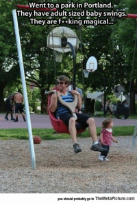 srsfunny:Baby Swings For Grown Ups: Went to a park in Portland.  They have adult sized baby swings.  Thev aref**king magical.  you should probably go to TheMetaPicture.com srsfunny:Baby Swings For Grown Ups