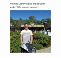 😂😂😂 NoChill: Went to Disney World and couldn't  resist. Wife was not amused 😂😂😂 NoChill