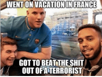 WENTON VACATIONIN FRANCE  GOT TO BEAT THE SHIT  OUT OFATERRORIST Language warning! If you don't like it, please scroll on. This one is shared over from our VERY good friends (yes, I'm over there too!) at Guns of the World.  Stop on by! ~ Ginger
