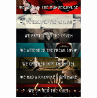 JOIN THE CULT ahscult: WEP  THE MURDER.HPU SE  WEESCAPED THE ASYLUE  WE PROTECTED THE COVEN  WE ATTENDED THE FREAK SH9W  WE CHECKED INTO THEHOTEL  WE HAD A ROANOKE NKGHTMARE JOIN THE CULT ahscult