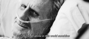 https://iglovequotes.net/: We're all alone in this world sunshine https://iglovequotes.net/