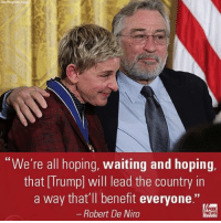 "Memes, Bulls, and Tuneful: We're all hoping, waiting and hoping,  that Trump] will lead the country in  a way that'll benefit everyone.""  Robert De Niro  NEWS RobertDeNiro is changing his tune on President-elect @realDonaldTrump. The actor previously said Trump was ""a con, a bulls-- artist, a mutt who doesn't know what he's talking about."""