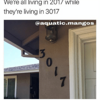( ͡° ͜ʖ ͡°) (Credit tagged) clean meme cleanmeme cleanmemes lol laughoutloud funny laughing laughinguntilicry laugh crying hilarious hahaha haha ha 😂 🤣 relatable wow omg used common stolen borrowed joking joker joke maymays maymay: We're  all  Iiving  in  2017  while  they're living in 3017  @aquatic.mangos  0 ( ͡° ͜ʖ ͡°) (Credit tagged) clean meme cleanmeme cleanmemes lol laughoutloud funny laughing laughinguntilicry laugh crying hilarious hahaha haha ha 😂 🤣 relatable wow omg used common stolen borrowed joking joker joke maymays maymay