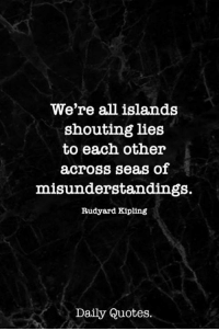 We\'re All Islands Shouting Lies to Each Other Across Seas of ...