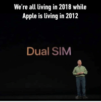 9gag, Apple, and Dank: We're all living in 2018 while  Apple is living in 2012  Dual SIM Apple the internet explorer of smart phones #AppleEvent https://9gag.com/gag/ayXOV3V?ref=fbpic