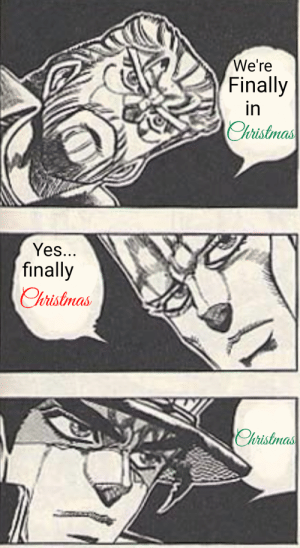 Yes Finally: We're  Finally  in  Christmas  Yes  finally  Christmas  Chrisimas
