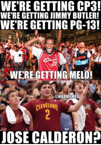 Cavs, Jimmy Butler, and Nba: WE'RE GETTING CP3!  WE'RE GETTING JIMMY BUTLER!  WE'RE GETTING PG-13!  23  WEREGETTING ME101  @NBAMEMES  CLEVELAN  JOSE CALDERON? Cavs fans this offseason. #CavsNation